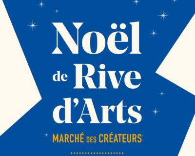 Noël de Rive d'Arts - Marché des créateurs
