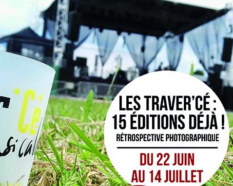"""Exposition """"Les Traver'Cé : 15 éditions déjà !"""""""