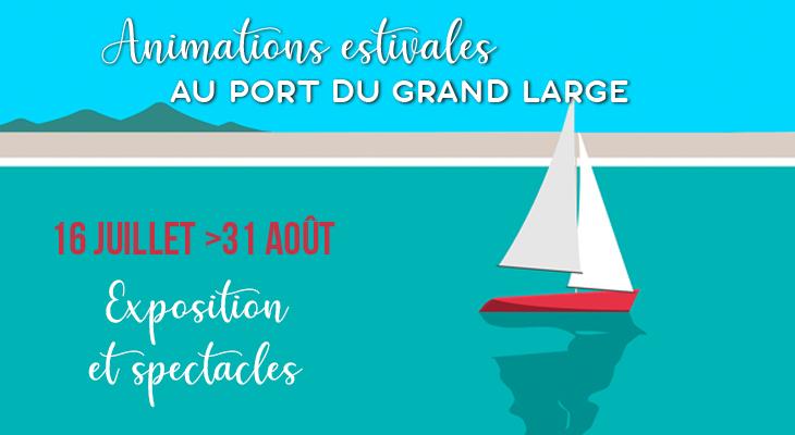 Le port du Grand Large s'anime tout l'été !